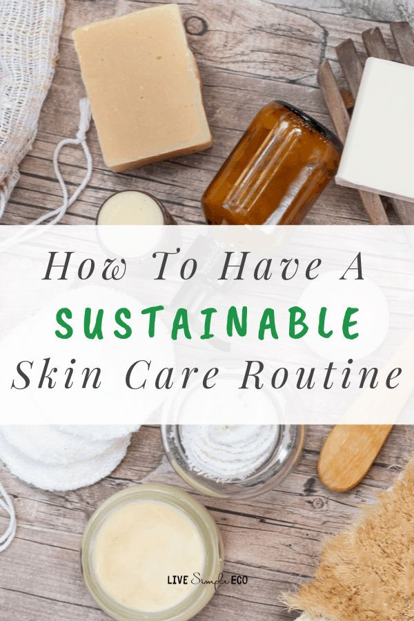 Photo of How To Have A Sustainable Skin Care Routine – Live Simple Eco