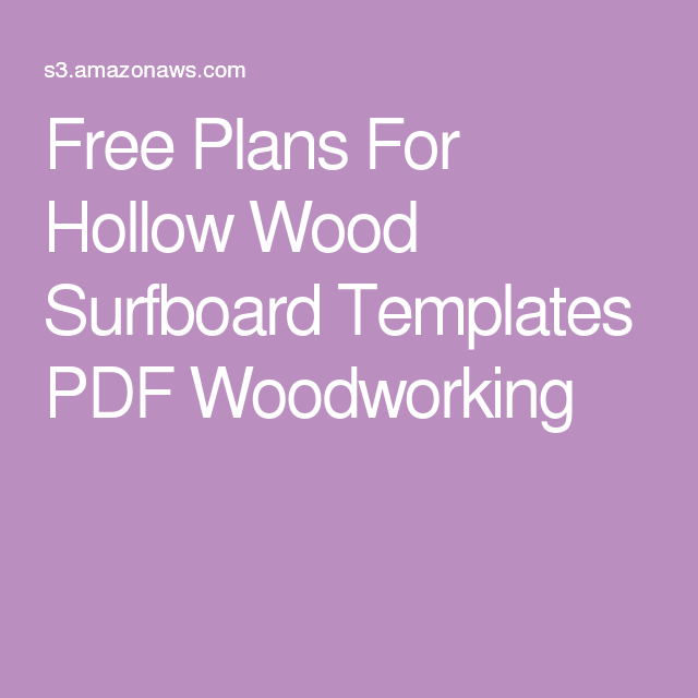 Free Plans For Hollow Wood Surfboard Templates PDF Woodworking Sup Surf Surfboards