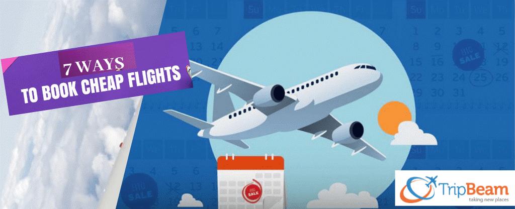 7 Valuable Tricks To Book Cheap Flights Cheap flights