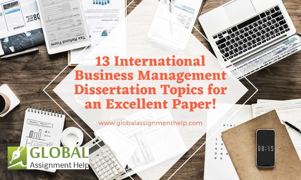 13 International Busines Management Dissertation Topic For An Excellent Paper Research Topics