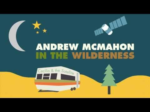 Andrew Mcmahon In The Wilderness Cecilia And The Satellite