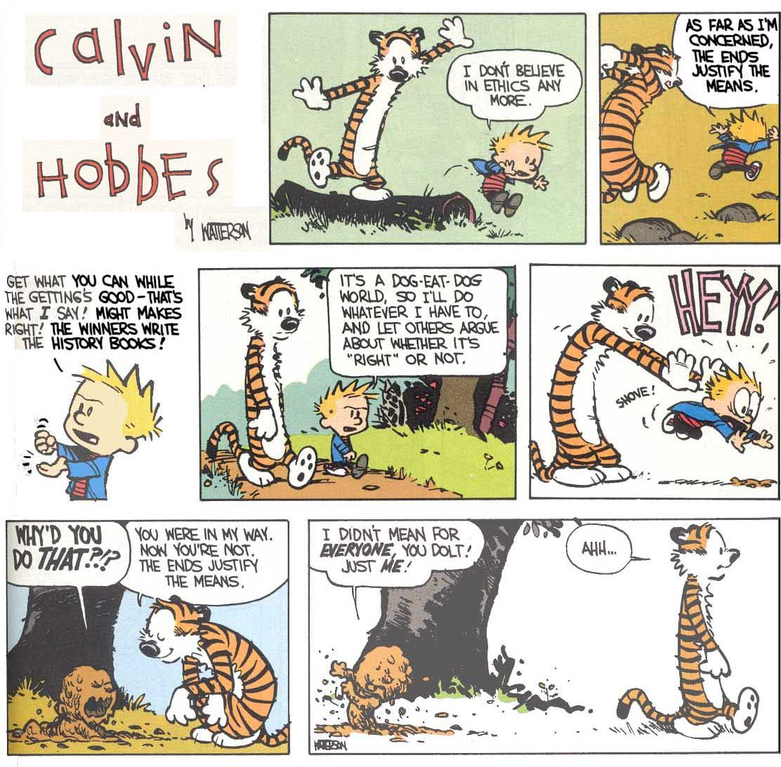 Image result for calvin and hobbes i don't believe in ethics anymore