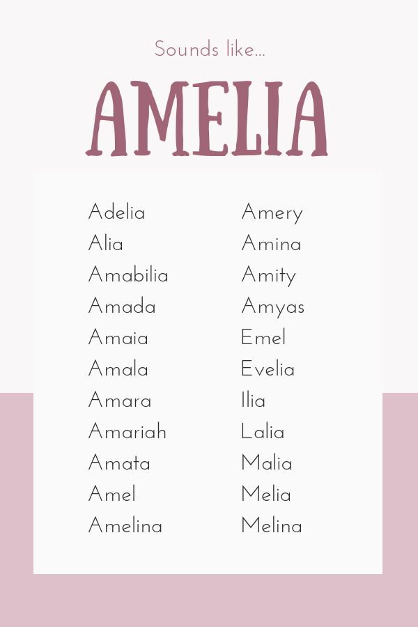 Baby names that sound like Amelia  They are elegant, melodic