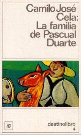 Vega De Los Libros La Familia De Pascual Duarte Libros En Espanol Libros Camilo Jose Cela