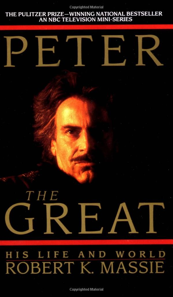 Peter The Great By Robert K Massie Read On Recommendation Of A