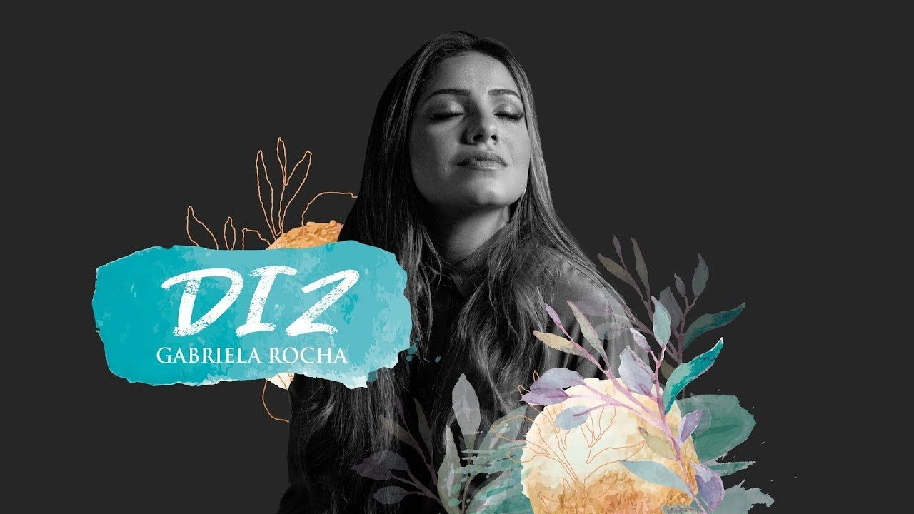 Gabriela Rocha Diz You Say Lyric Video Em 2020 Com Imagens