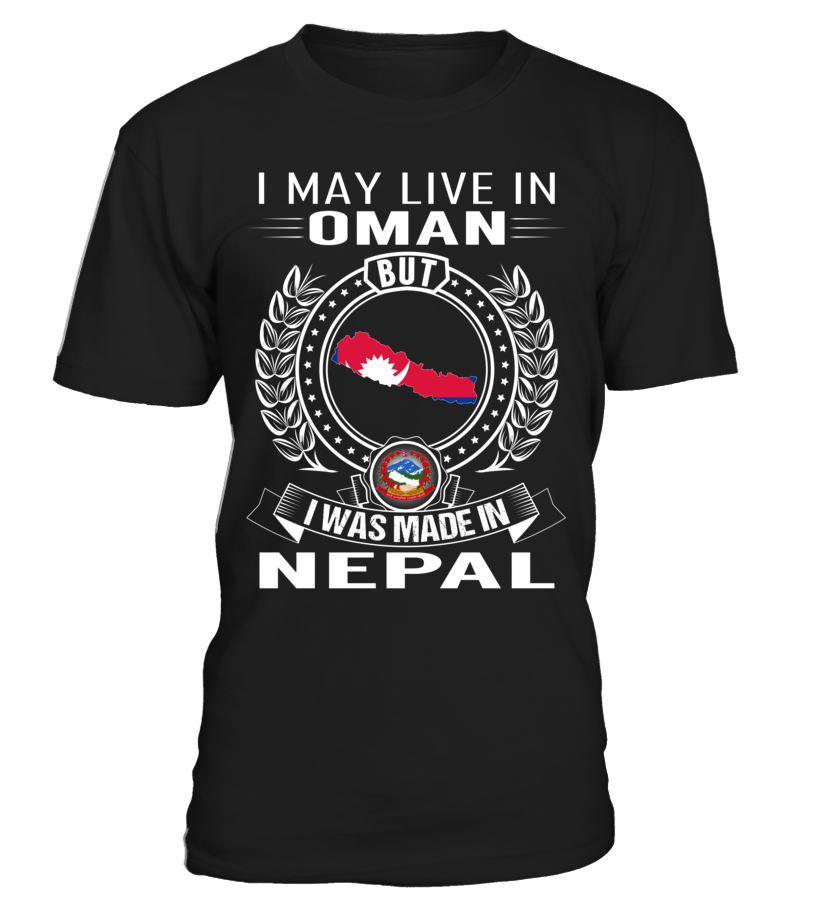 I May Live in Oman But I Was Made in Nepal Country T-Shirt V1 #NepalShirts