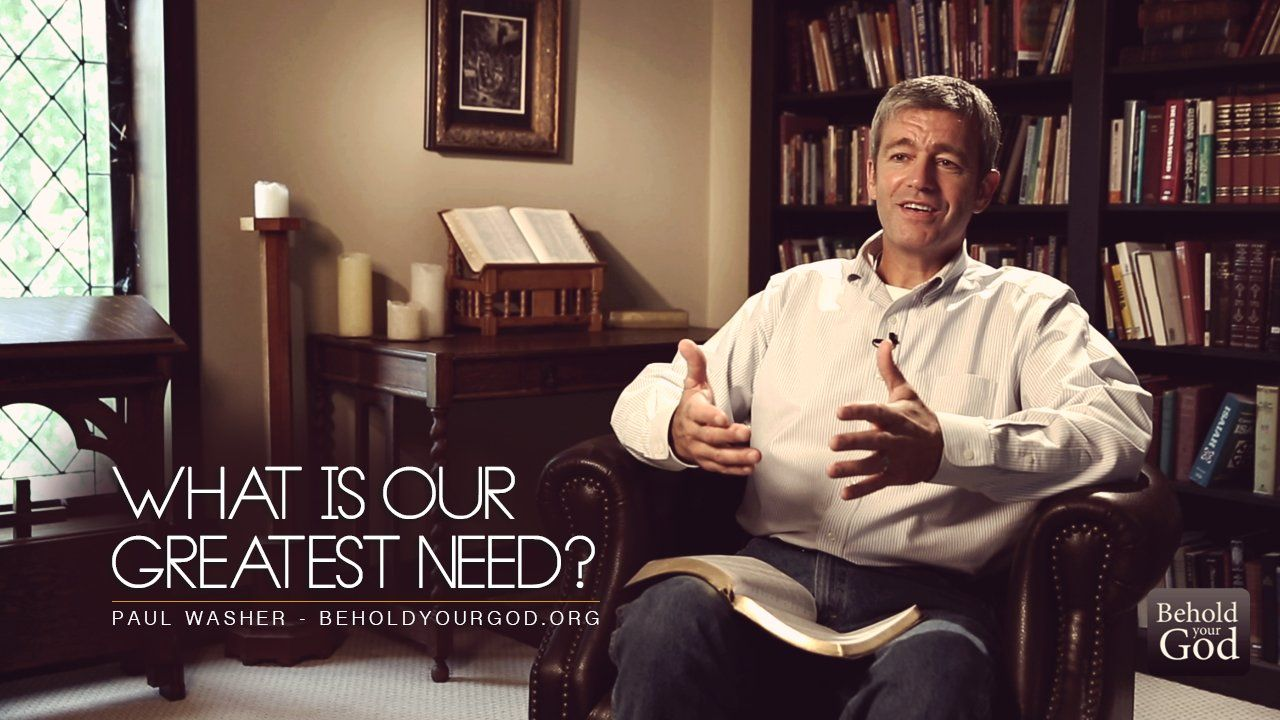 The Greatest Need in the Church/ Paul Washer Greatful