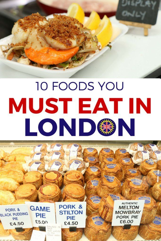 when visiting london there are 10 foods you must eat this video and article