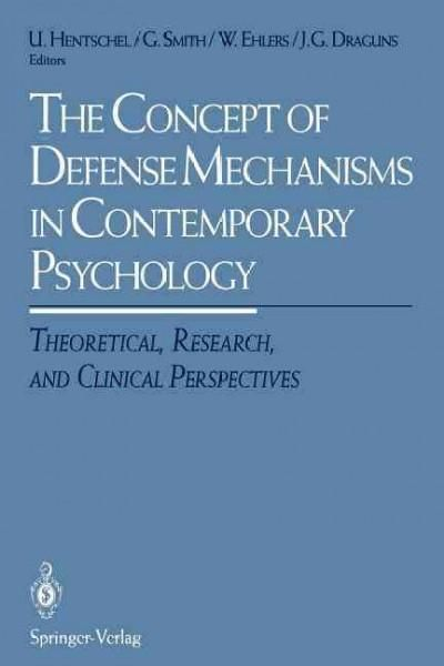 the concept of defense mechanisms in contemporary psychology theoretical research and clinical perspectives
