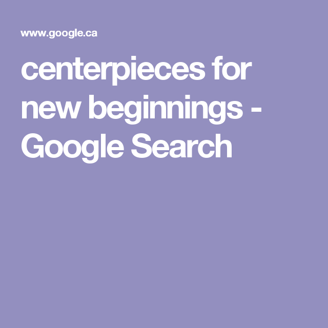 centerpieces for new beginnings - Google Search