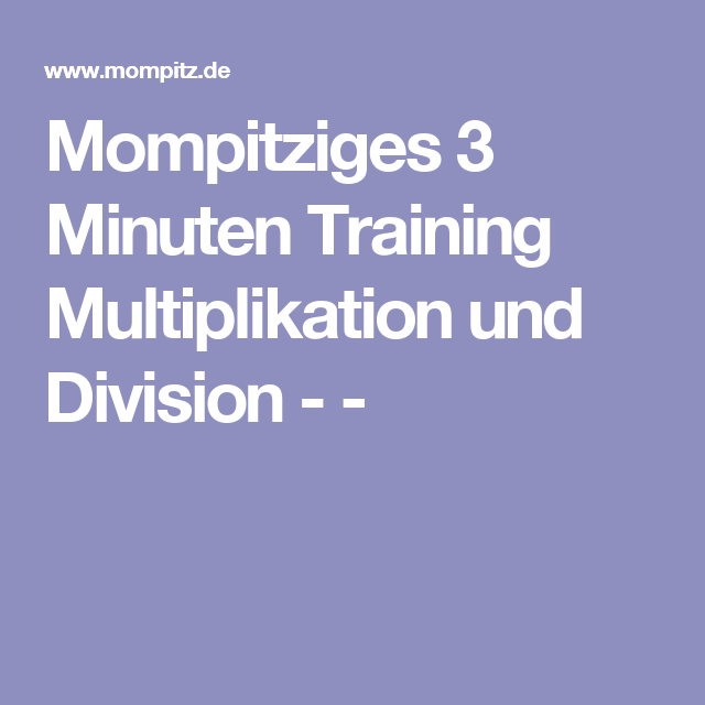 Mompitziges 3 Minuten Training Multiplikation und Division ...