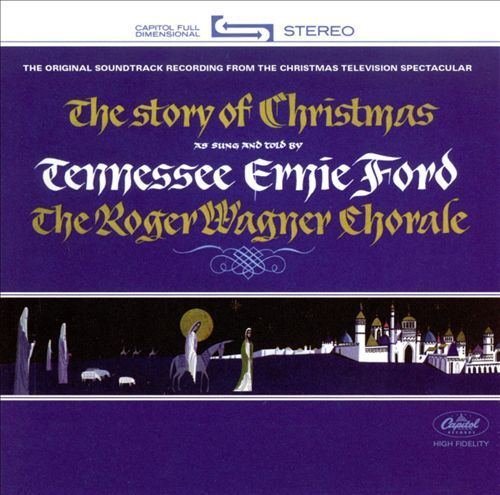 Tennessee Ernie Ford & The Roger Wagner Chorale - The Story of Christmas