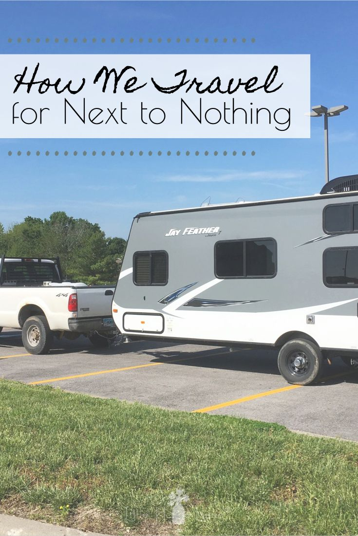 How We Travel for Next to Nothing | Travel trailer living ...