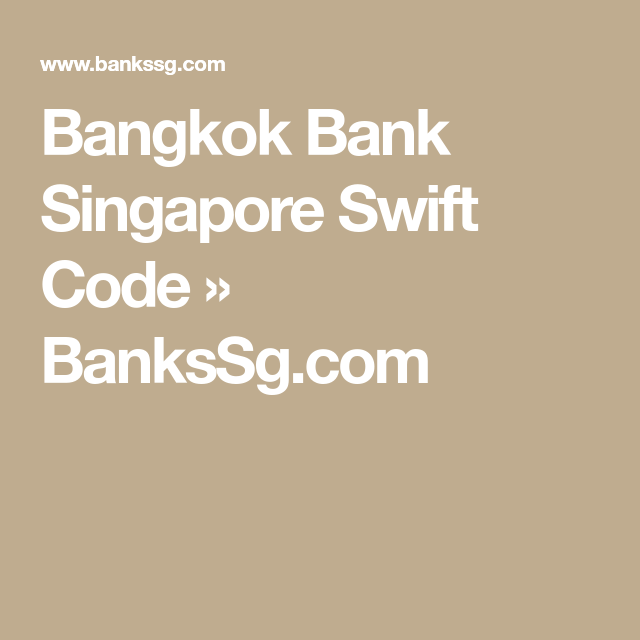 Bangkok Bank Singapore Swift Code | Coding. Singapore. Bank of india