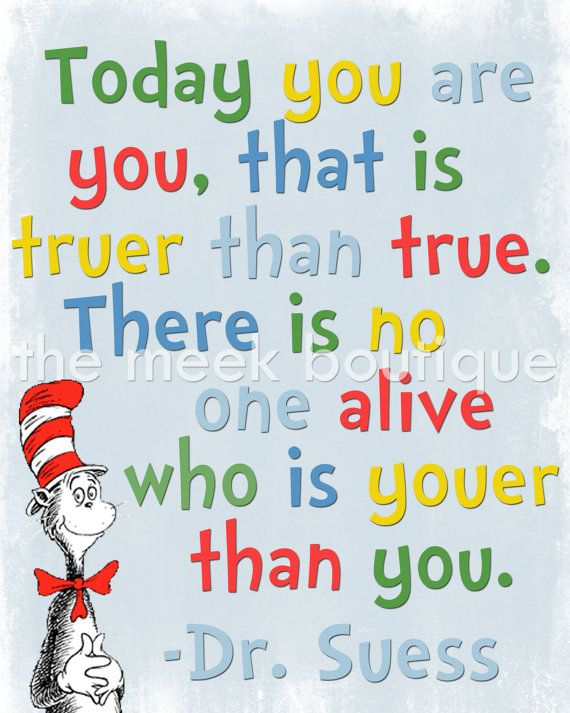 Dr Seuss Printable Today You Are You That Is Truer Than True There