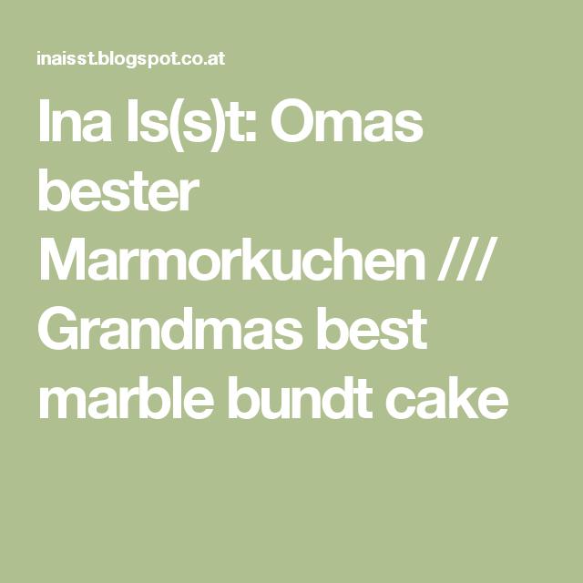 Ina Is(s)t: Omas bester Marmorkuchen /// Grandmas best marble bundt cake