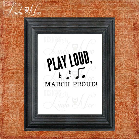 PRINTED Wall Decor ~ Play Loud and March Proud ~ Marching Band ~ Band Print ~ High School Band ~ Band Humor ~ Band Geek ~ Print  AVAILABLE AS A
