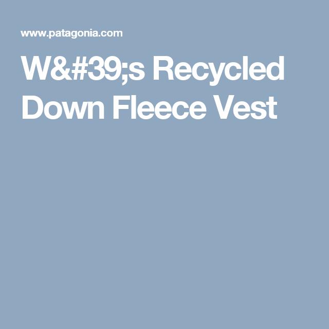 W's Recycled Down Fleece Vest