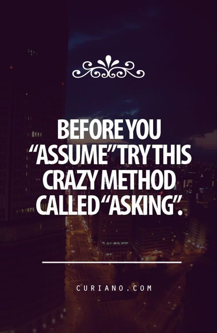 Assuming Quotes Quotes Of The Day   11 Pics | Quotes | Quotes, Life Quotes  Assuming Quotes