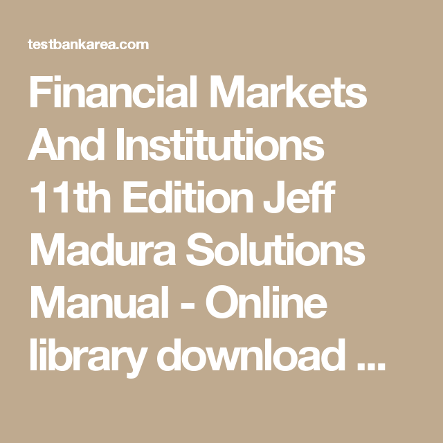 Financial Markets And Institutions Jeff Madura Pdf