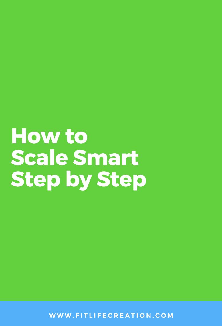 How to Scale Smart Step by Step (Posts by Katrina Julia I