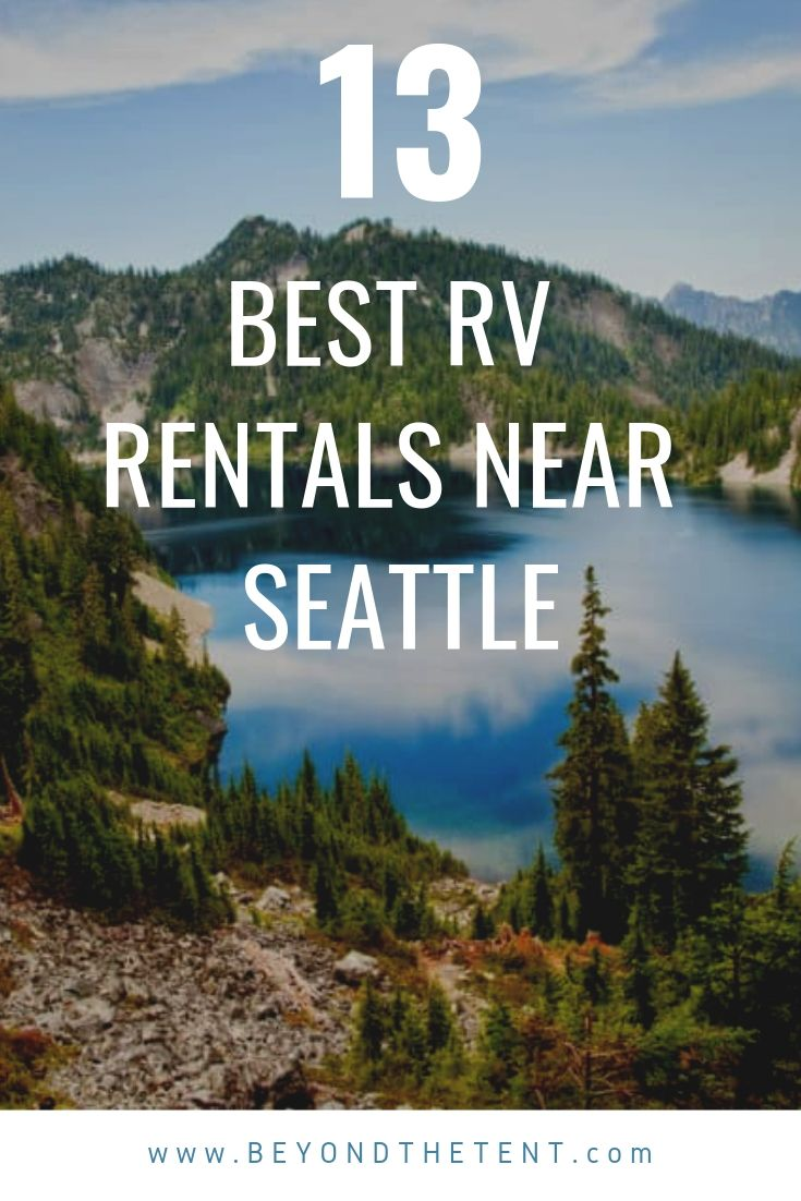 13 of the best rv rentals in seattle rv rental scenic