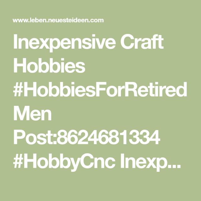 Photo of Preiswerte Bastelhobbys #HobbiesForRetiredMen Post: 8624681334 #HobbyCnc I …