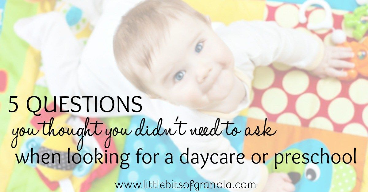 Five Questions to Ask When Looking for a Daycare or ...