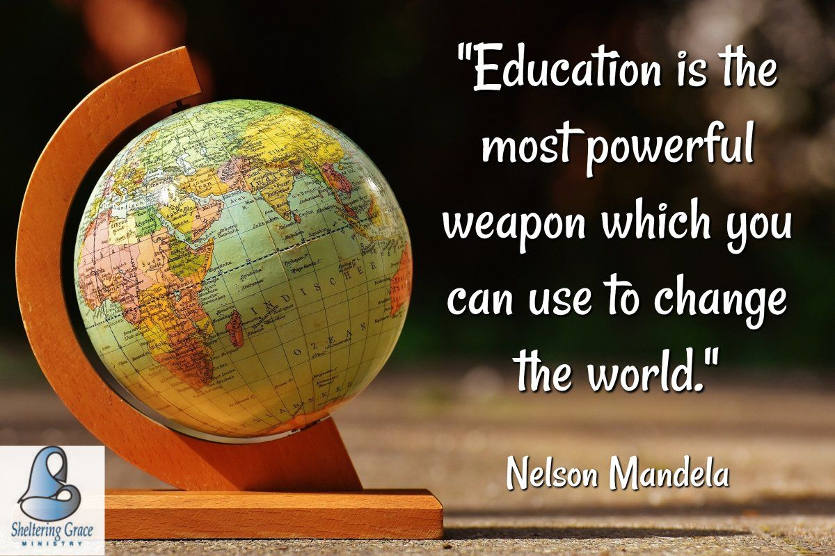 """Education is the most powerful weapon which you can use"