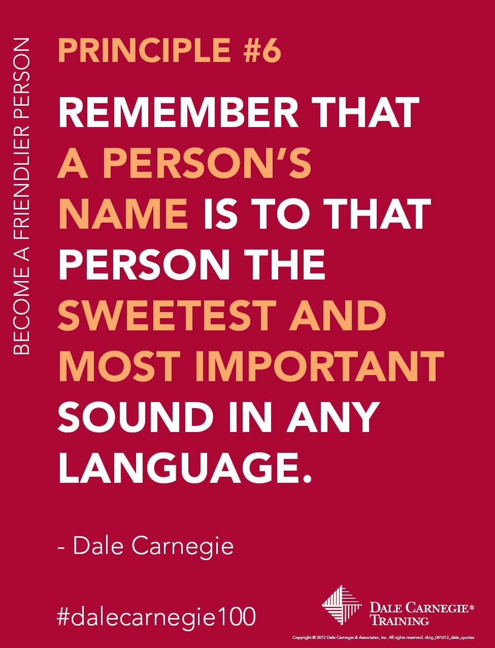 "Dale Carnegie Quotes Stunning Dale Carnegie Principle #6 ""remember That A Person's Name Is To"
