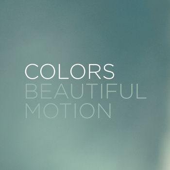 Beautiful Motion (EP) by Colors #music