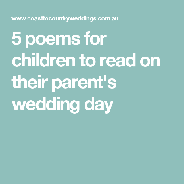 5 Poems For Children To Read On Their Parents Wedding Day