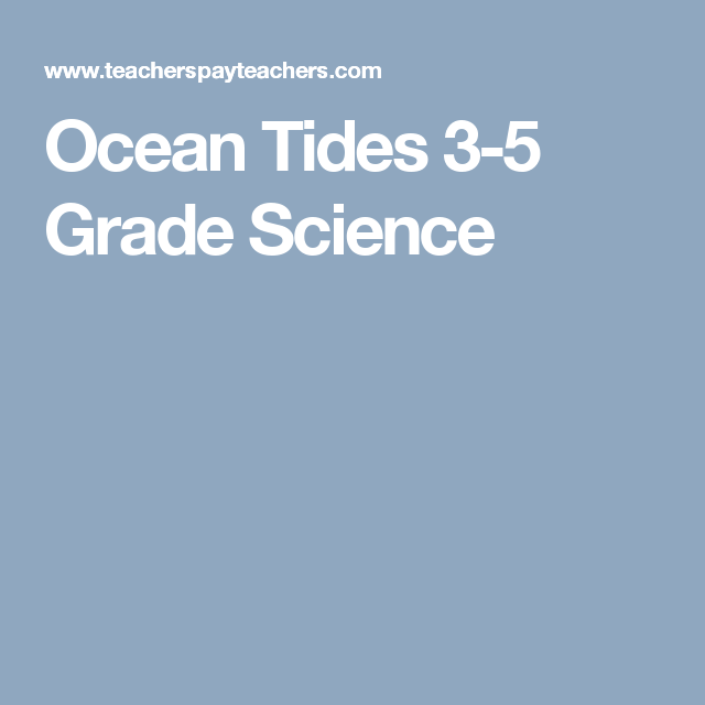 Ocean Tides 3 5 Grade Science Homeschool 3rd Pinterest