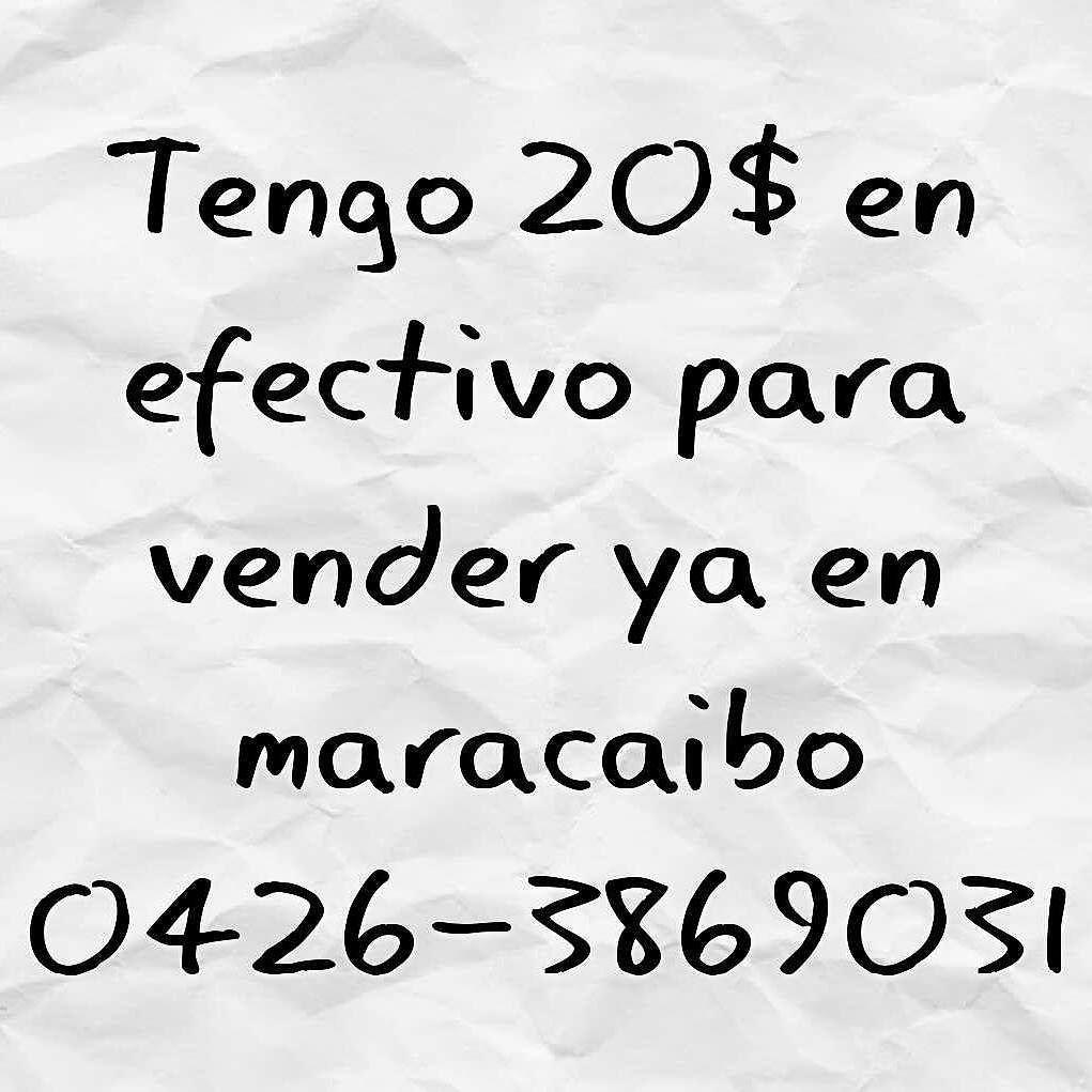 Vendo 20$ en efectivo ya en maracaibo. 0426-3869031  27-01-2017