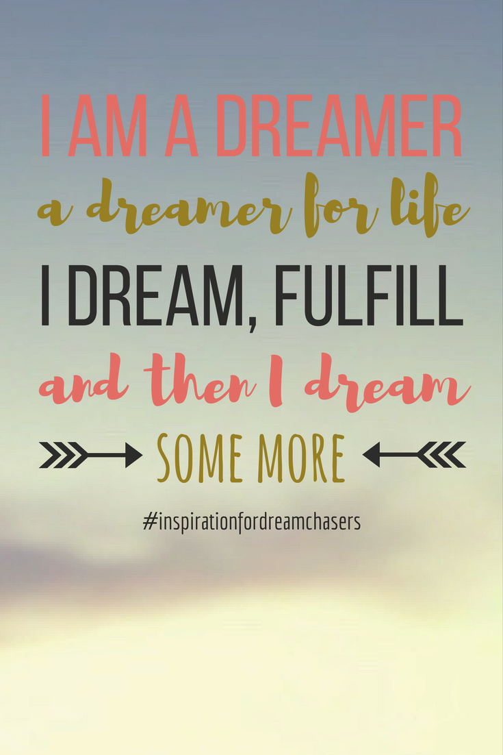 Quotes On Succeeding In Life I Am A Dreamer A Dreamer For Lifei Dream Fulfill And Then I