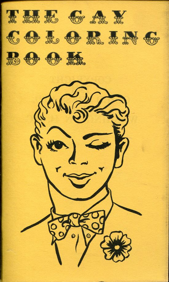 THE GAY COLORING BOOK (1964)   Odds & Ends by Debbie Warnock   Pinterest