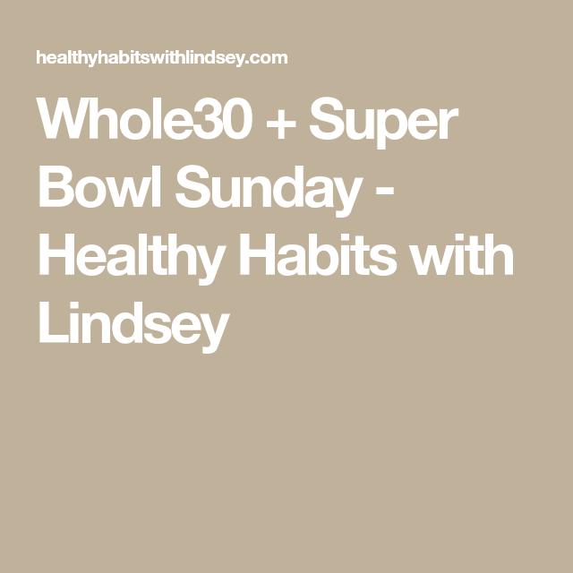 Whole30 + Super Bowl Sunday | Super bowl sunday, Whole 30 ...