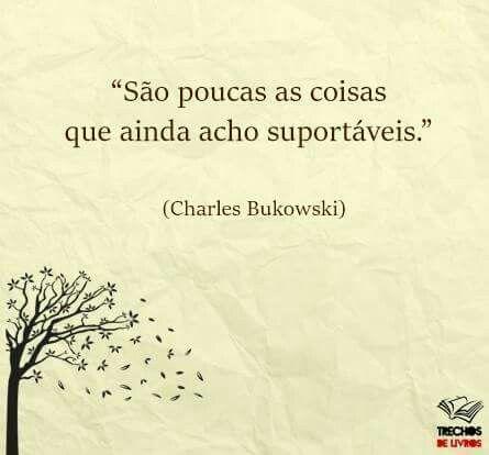 Charles Bukowski Frases Surpreendentes Frases Indiretas E