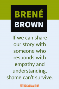 If we can share our story with someone who responds with empathy and understanding, shame can't survive. #BreneBrown, #Narcissism, #Narcissistic, #narcissistscruel, #manipulation, #Narcissismexpert, #Psychology, #Sociopath, #NPD, #narcissisticpersonalitydisorder , #Codependency, #Manipulation, #PTSD, #CPTSD, #EmotionalAbuse, #DomesticAbuse, #Abuse, #MentalIllness, #Support, #Depression, #Help, #Healing, #Heal, #Codependent, #TracyMalone, #Tracyamalone, #recovery, #redflags, #gaslighting…