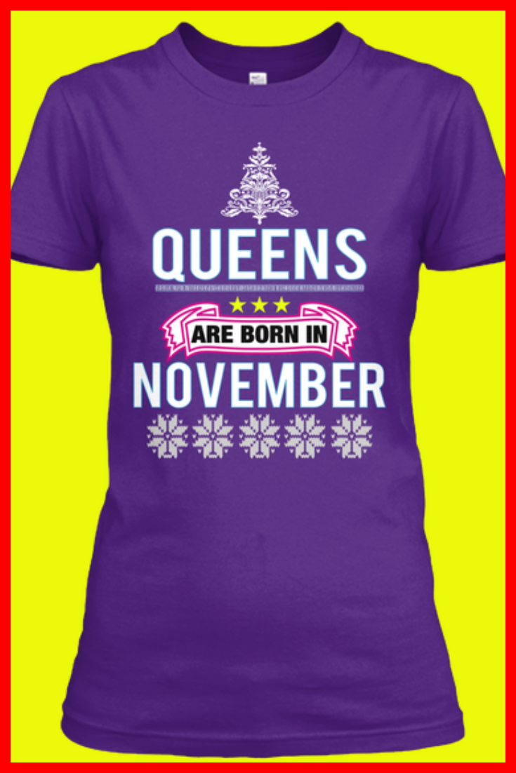 72534e8da Birthday Event Celebrations, Party Dress, Womens Outfits, Queens are born  in November quotes T-shirts for Her,16th 17th 18th 20th 25th 30th 35th 40th  45th ...