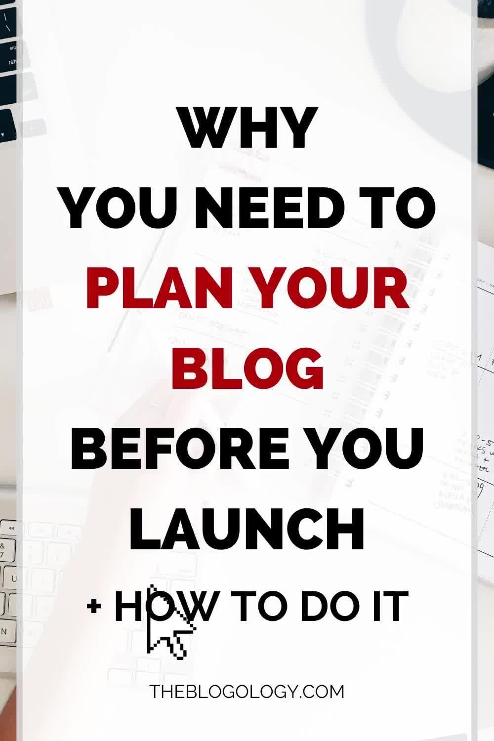 Before you start a blog you need to do some planning. The