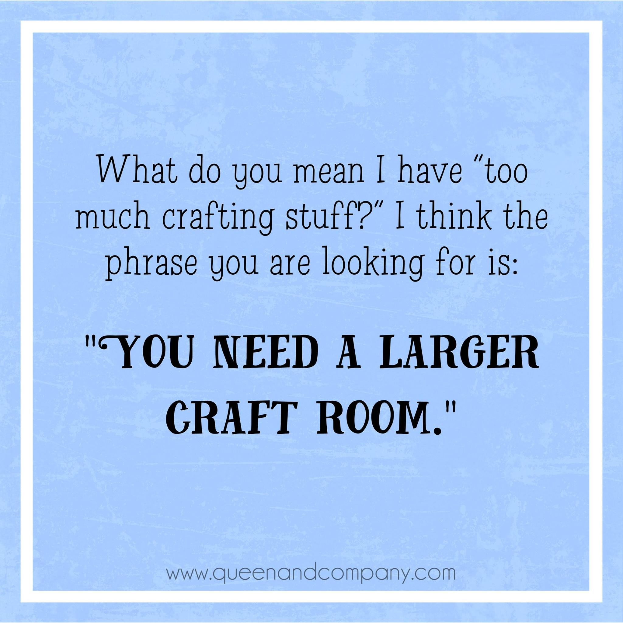 260 Funny Crafting Sayings Ideas Craft Quotes Sayings Craft Memes