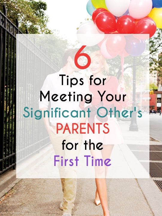 6 Tips For Meeting Your Significant Other S Parents For