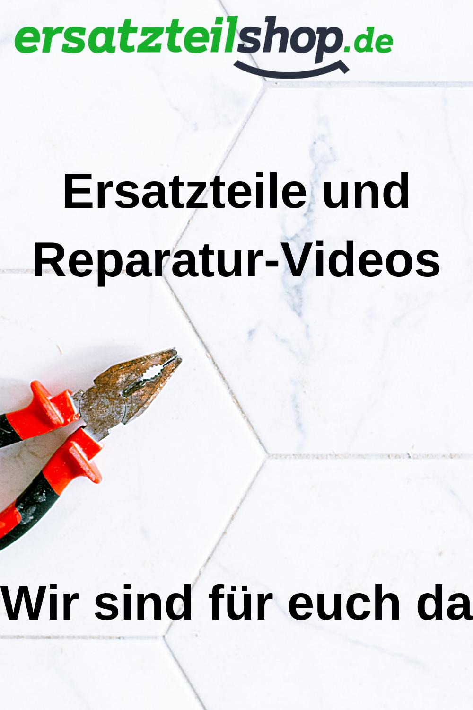 Ersatzteile Und Reparatur Videos In 2020 Reparatur