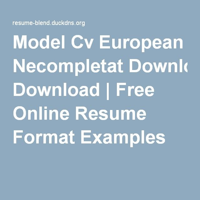 Model Cv European Necompletat Download Free Online Resume Format - create a resume online for free and download
