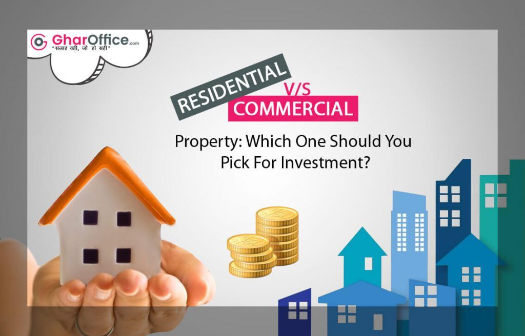 Residential Vs Commercial Property Which One Should You Pick For Investment Commercial Property Investing Residential