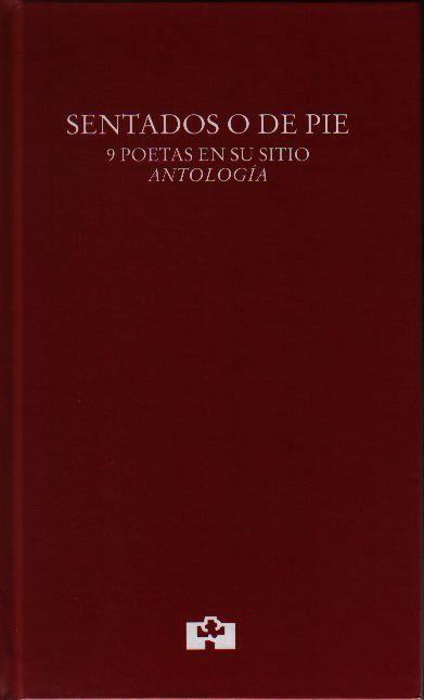 Sentados o de pie : 9 poetas en su sitio : antología - Valladolid : Fundación Jorge Guillén, imp. 2013