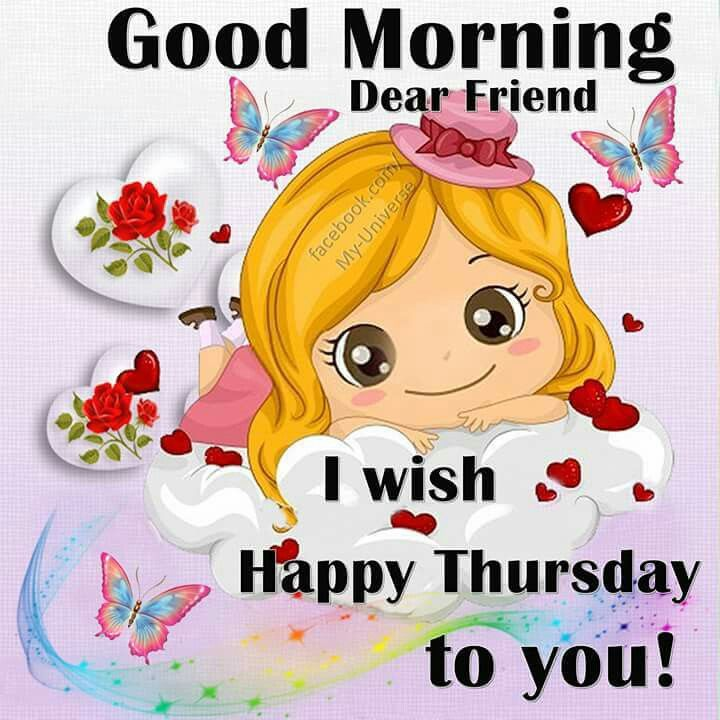 Good Morning Dear Friend, I Wish Happy Thursday To You ... Good Morning Happy Monday Quotes