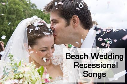 Beach Wedding songs for recessionals - Classicals, alternative versions, instrumentals and contemporary choices